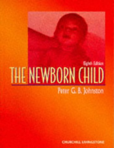 9780443055102: The Newborn Child, 8e