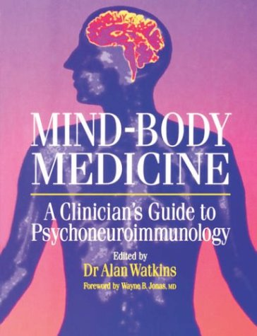 9780443055263: Mind-Body Medicine: A Clinician's Guide to Psychoneuroimmunology, 1e