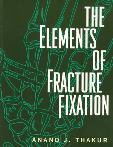 9780443055478: The Elements of Fracture Fixation