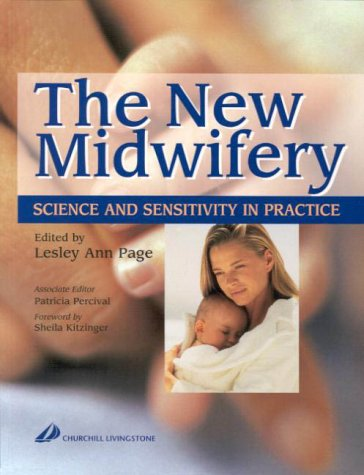 9780443055720: The New Midwifery: Science and Sensitivity in Practice