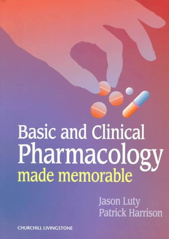 Basic and Clinical Pharmacology Made Memorable, 1e: Luty BSc MB