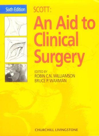 Scott: An Aid to Clinical Surgery: Robin C. Williamson,