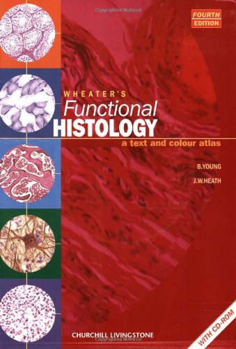 9780443056123: Wheater's Functional Histology: A Text and Colour Atlas (Book with CD-ROM) (Functional Histology (Wheater's))