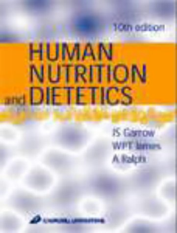 Human Nutrition and Dietetics: Garrow, J S.