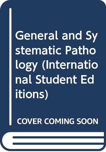 9780443056321: General and Systematic Pathology (International Student Editions)