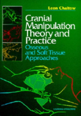 9780443058035: Cranial Manipulation Theory and Practice: Osseous and Soft Tissue Approaches, 1e