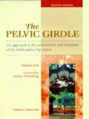 9780443058141: The Pelvic Girdle: An Approach to the Examination and Treatment of the Lumbo-Pelvic-Hip Region