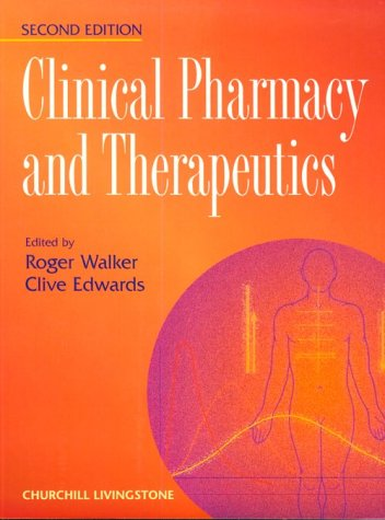 Clinical Pharmacy and Therapeutics: Walker, Roger; Edwards, Clive (eds.)