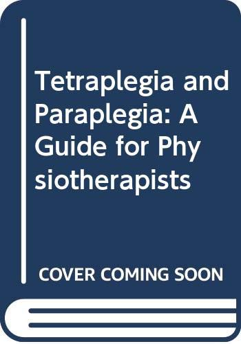9780443058721: Tetraplegia and Paraplegia: A Guide for Physiotherapists