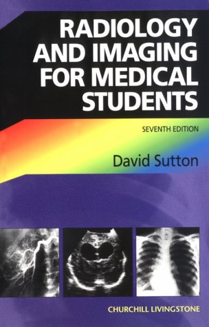 9780443059179: Radiology and Imaging for Medical Students, 7e