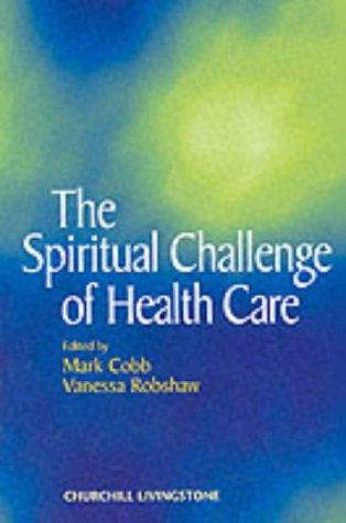 9780443059209: The Spiritual Challenge of Health Care, 1e