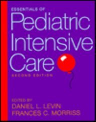 Essentials of Pediatric Intensive Care: Daniel L. Levin