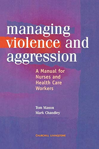 9780443059346: Management of Violence and Aggression: A Manual for Nurses and Health Care Workers, 1e