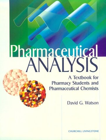 9780443059865: Pharmaceutical Analysis: A Textbook for Pharmacy Students and Pharmaceutical Chemists, 1e