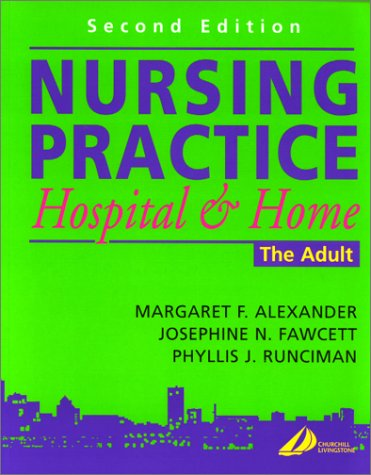 9780443060137: Nursing Practice: Hospital and Home -- The Adult, 2e