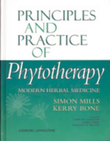 Principles and Practice of Phytotherapy: Modern Herbal: Mills MCPP FNIMH