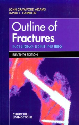 Outline of Fractures: Including Joint Injuries: John Crawford Adams,