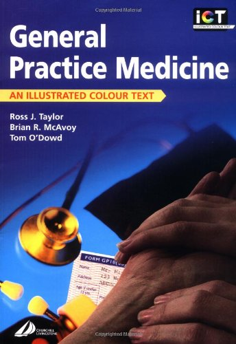 General Practice: An Illustrated Colour Text: Ross J. Taylor; Tom O'Dowd; Brian R. McAvoy