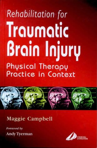 9780443061318: Rehabilitation for Traumatic Brain Injury: Physical Therapy Practice in Context, 1e