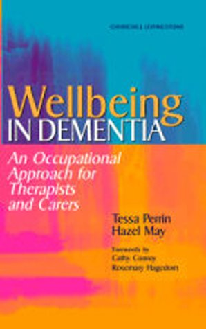 9780443061325: Wellbeing in Dementia: An Occupational Approach for Therapists and Carers, 1e