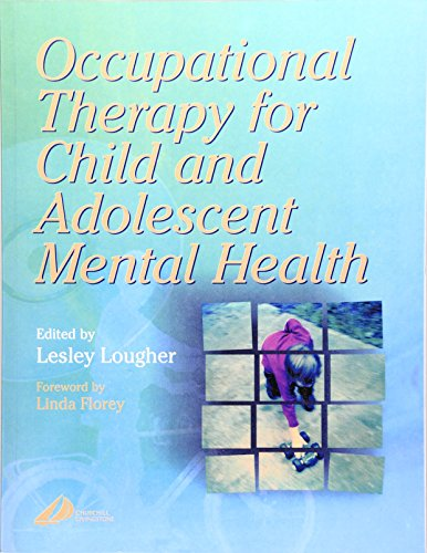 9780443061349: Occupational Therapy for Child and Adolescent Mental Health, 1e