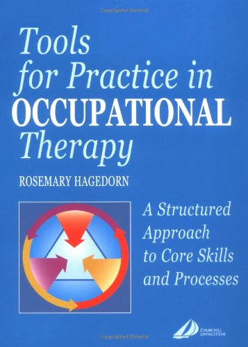 9780443061592: Tools for Practice in Occupational Therapy: A Structured Approach to Core Skills and Processes, 1e