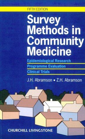 Survey Methods in Community Medicine : Epidemiological: J. H. Abramson;