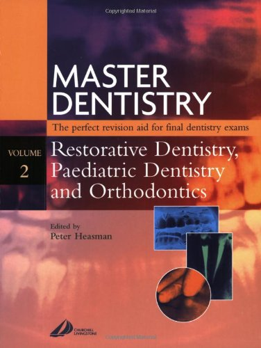 Master Denistry The perfect revision aid for final dentistry exams Restorative Dentistry, ...