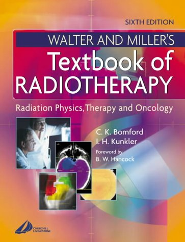 9780443062018: Walter & Miller's Textbook of Radiotherapy: Radiation Physics, Therapy and Oncology, 6e