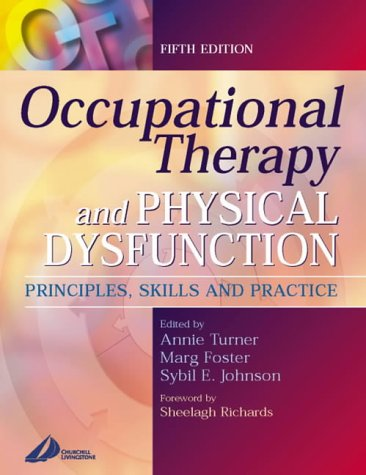 9780443062247: Occupational Therapy and Physical Dysfunction: Principles, Skills and Practice, 5e