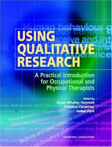 Using Qualitative Research: A Practical Introduction for: Karen Whalley Hammell