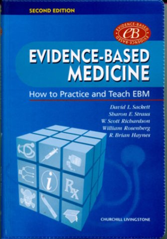 9780443062407: Evidence-Based Medicine: How to Practice and Teach EBM, 2e (Straus, Evidence-Based Medicine)