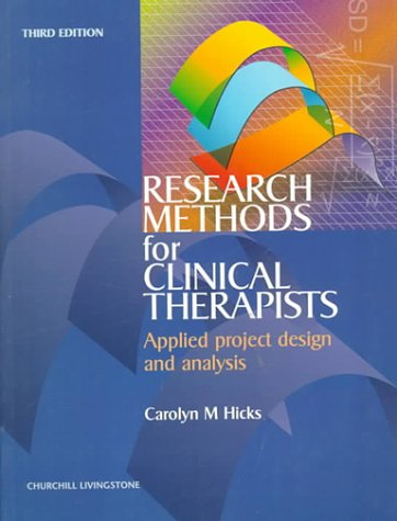 Research Methods for Clinical Therapists: Applied Project: Carolyn M. Hicks