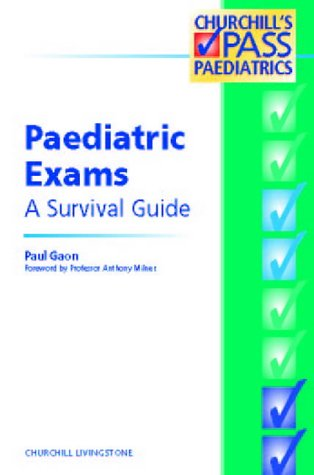 9780443062728: Paedriatic Exams: A Survival Guide (MRCPCH Study Guides)