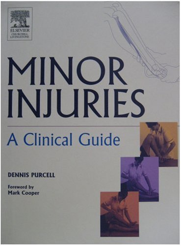 9780443062773: Minor Injuries: A Clinical Guide for Nurses, 1e