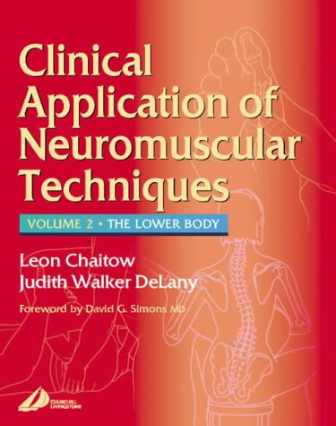 Clinical Applications of Neuromuscular Techniques: The Lower: Leon Chaitow; Judith