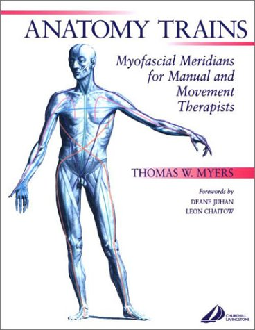 9780443063510: Anatomy Trains: Myofascial Meridians for Manual and Movement Therapists, 1e