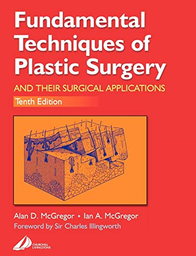 9780443063725: Fundamental Techniques of Plastic Surgery: And Their Surgical Applications, 10e