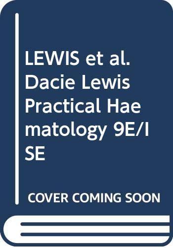 9780443063787: LEWIS ET AL DACIE LEWIS PRACTICAL HAEMATOLOGY 9E/ISE