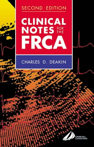 9780443064036: Clinical Notes for the FRCA, 2e (FRCA Study Guides)