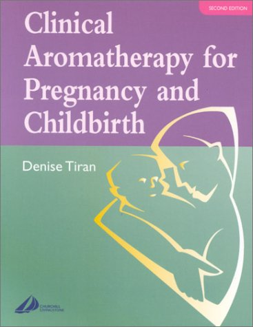 9780443064272: Clinical Aromatherapy for Pregnancy and Childbirth, 2e