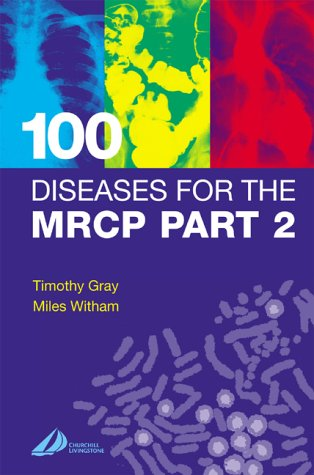 9780443064661: 100 Diseases for the MRCP Part 2, 1e