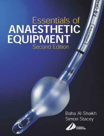 Essentials of Anaesthetic Equipment: Baha Al-Shaikh, Simon