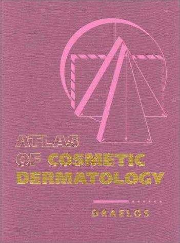Atlas of Cosmetic Dermatology: Zoe Diana Draelos