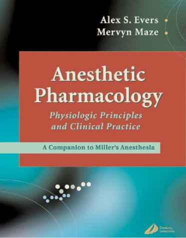 9780443065798: Anesthetic Pharmacology: Physiologic Principles and Clinical Practice