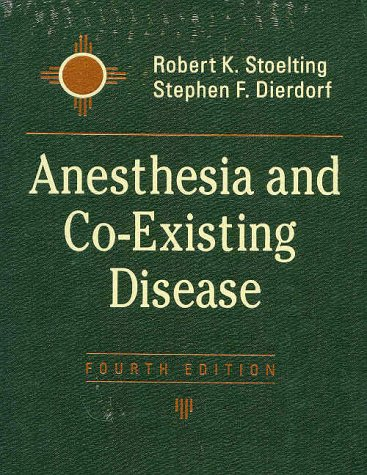 9780443066047: Anesthesia and Co-Existing Disease Fourth Edition (Anesthesia and Co-Existing Disease)