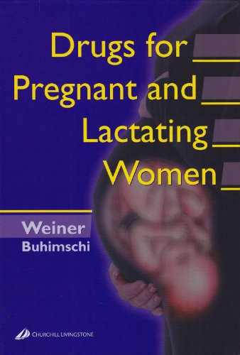 9780443066078: Drugs for Pregnant and Lactating Women, 1e