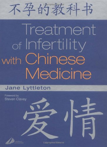 9780443066405: Treatment of Infertility with Chinese Medicine, 1e