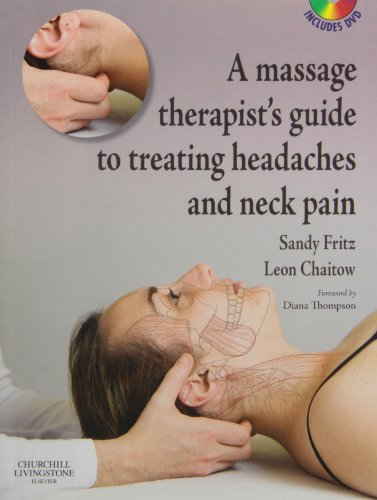 9780443067280: A Massage Therapist's Guide to Treating Headaches and Neck Pain with Videos, 1e
