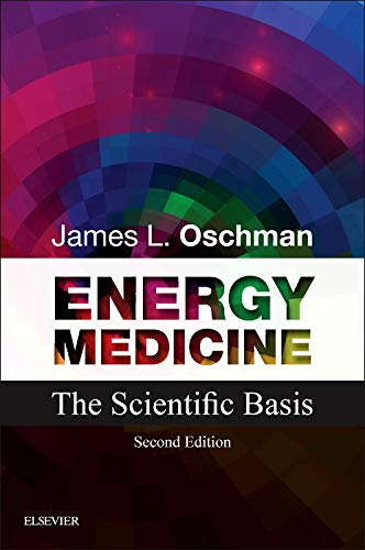 Energy Medicine: The Scientific Basis (Paperback): James L. Oschman